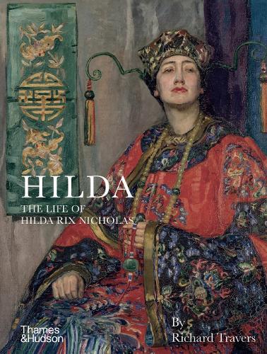 Hilda: The Life of Hilda Rix Nicholas
