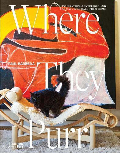 Where They Purr: Inspirational Interiors and the Cats Who Call Them Home