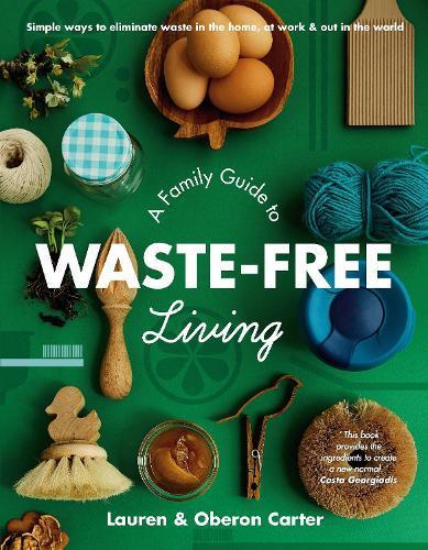 A Family Guide toWaste-FreeLiving