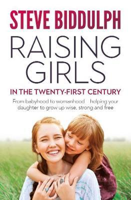 Raising Girls in the Twenty-First Century