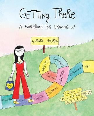 Getting There: A Workbook forGrowingUp