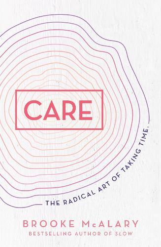 Care: The radical art of taking time