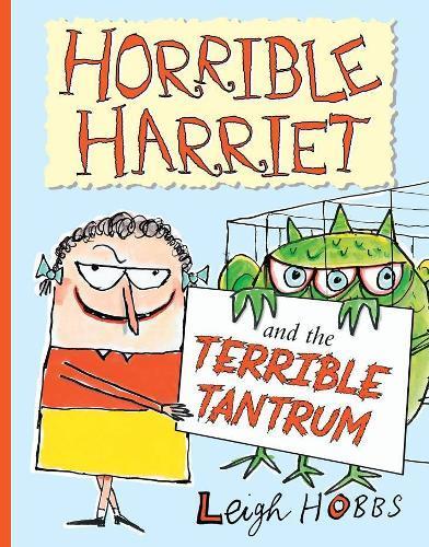 Horrible Harriet and theTerribleTantrum