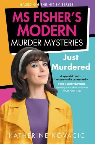 Just Murdered: Ms Fisher's ModernMurderMysteries