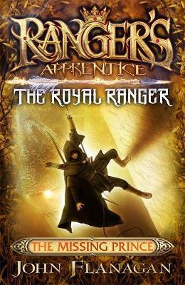 Ranger's Apprentice The Royal Ranger 4: TheMissingPrince