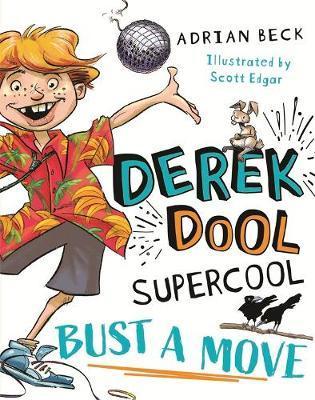 Bust a Move (Derek Dool Supercool,Book1)