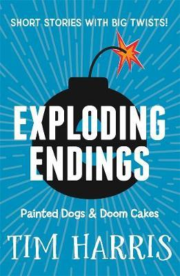 Exploding Endings 1: Painted Dogs &DoomCakes