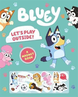 Bluey: Let's Play Outside! (A Magnet Book)