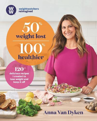 50% Weight Lost 100% Healthier: 120+ delicious recipes I created to lose weight and keepitoff