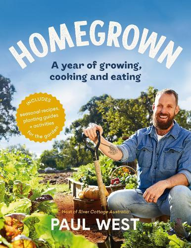Homegrown: A Year of Growing, Cooking and Eating