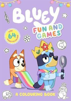 Bluey: Fun and Games (A Colouring Book)