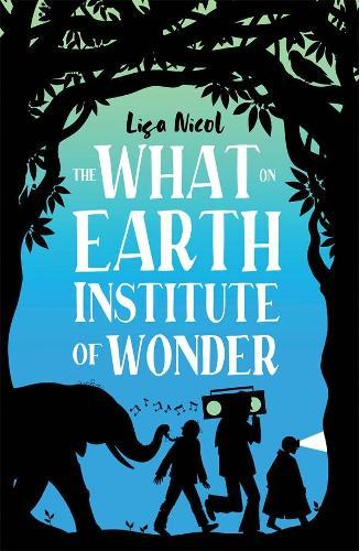 The What on Earth Institute of Wonder
