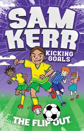 The Flip Out: Sam Kerr: Kicking Goals #1