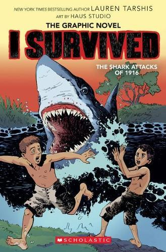 I Survived the Shark Attacks of 1916 (the Graphic Novel)
