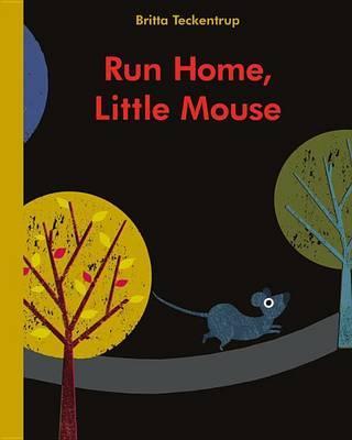 Run Home,LittleMouse
