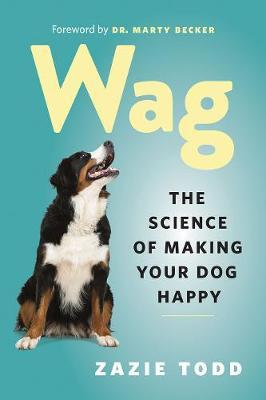 Wag: The Science of Making YourDogHappy