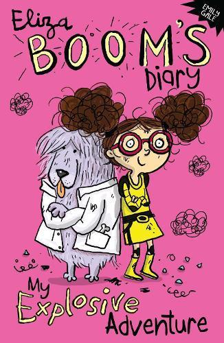 Eliza Boom's Diary: MyExplosiveAdventure