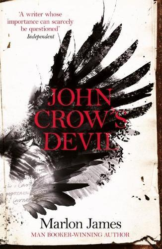 John Crow's Devil: From the Man Booker prize-winning author of A Brief History ofSevenKillings