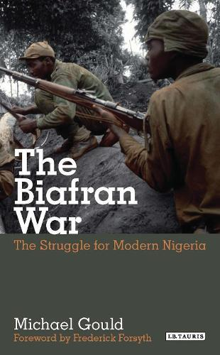 The Biafran War: The Struggle for Modern Nigeria