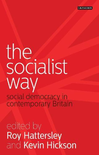The Socialist Way: Social Democracy inContemporaryBritain