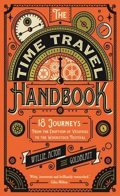 The Time Travel Handbook: From the Eruption of Vesuvius to theWoodstockFestival