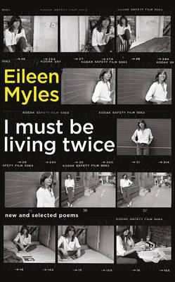 I Must Be Living Twice: New and Selected Poems 1975-2014