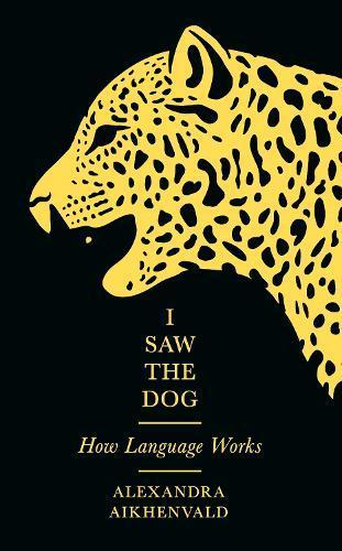 I Saw the Dog: HowLanguageWorks