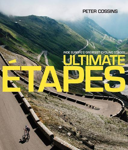 Ultimate Etapes: Ride Europe's GreatestCyclingStages