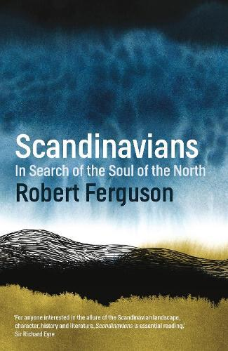 Scandinavians: In Search of the Soul oftheNorth