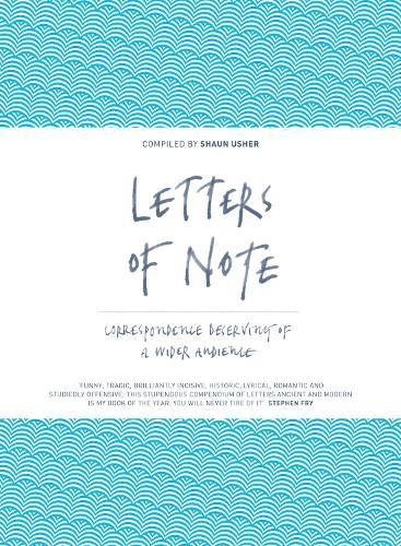 Letters of Note: Correspondence Deserving of aWiderAudience