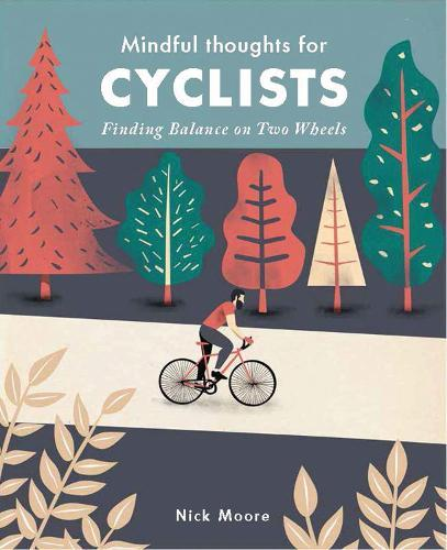 Mindful Thoughts for Cyclists: Finding Balance onTwoWheels