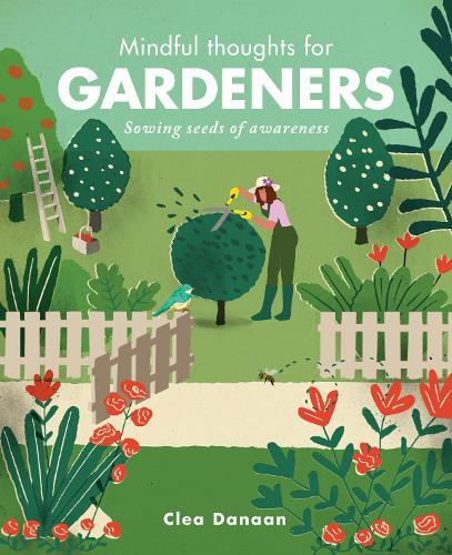 Mindful Thoughts for Gardeners: Sowing SeedsofAwareness