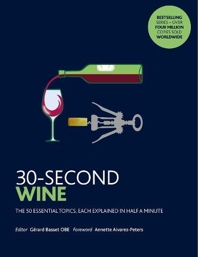 30-Second Wine: The 50 essential topics, each explained in halfaminute