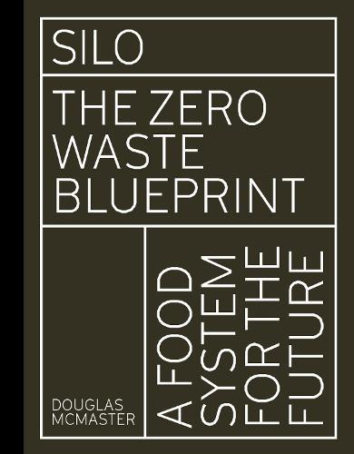 Silo: The Zero Waste Blueprint