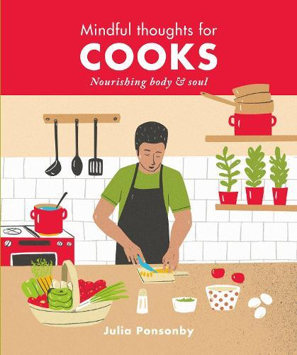 Mindful Thoughts for Cooks: Nourishing body & soul