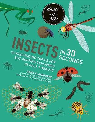 Insects in 30 Seconds: 30 fascinating topics for bug boffins explained in halfaminute
