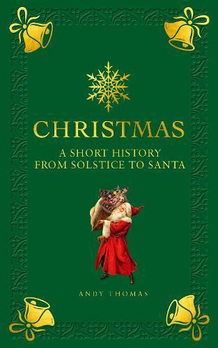 Christmas: A short history from solsticetosanta