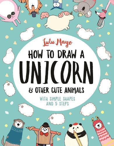 How to Draw a Unicorn and OtherCuteAnimals