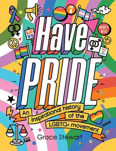 Have Pride: An inspirational history of theLGBTQ+movement