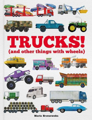 Trucks! (and Other Things with Wheels)