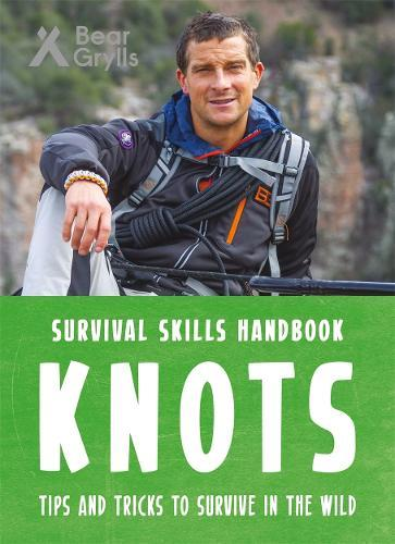 Bear Grylls Survival Skills Handbook: Knots