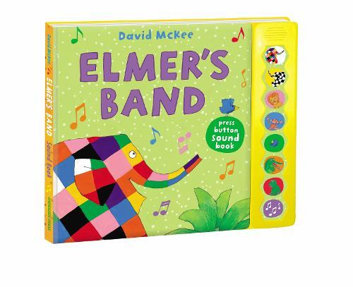 Elmer's Band: A Press-Button Sound Book
