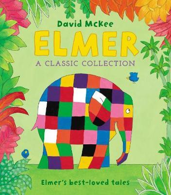 Elmer: A Classic Collection: Elmer'sbest-lovedtales