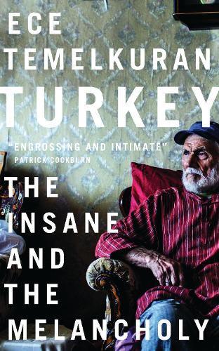Turkey: The Insane andtheMelancholy