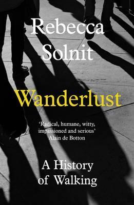 Wanderlust: A HistoryofWalking