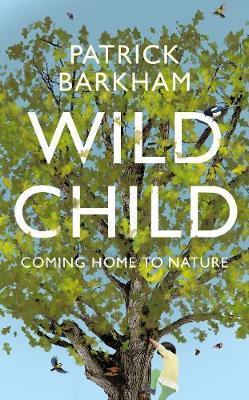 Wild Child: Coming HometoNature