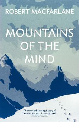 Mountains Of The Mind: A History OfAFascination