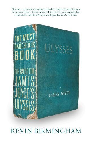The Most Dangerous Book: The Battle for James Joyce's Ulysses