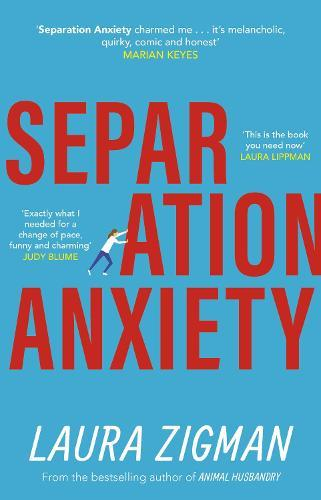 Separation Anxiety: 'Exactly what I needed for a change of pace, funny and charming' - Judy Blume