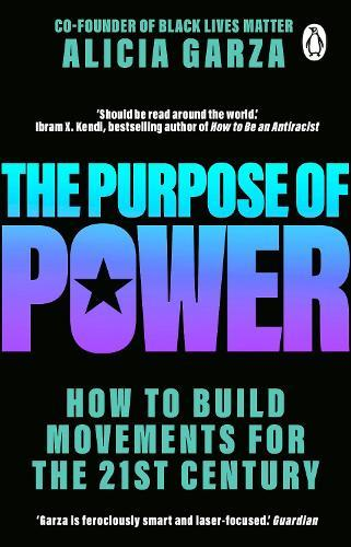 The Purpose of Power: From the co-founder of Black Lives Matter